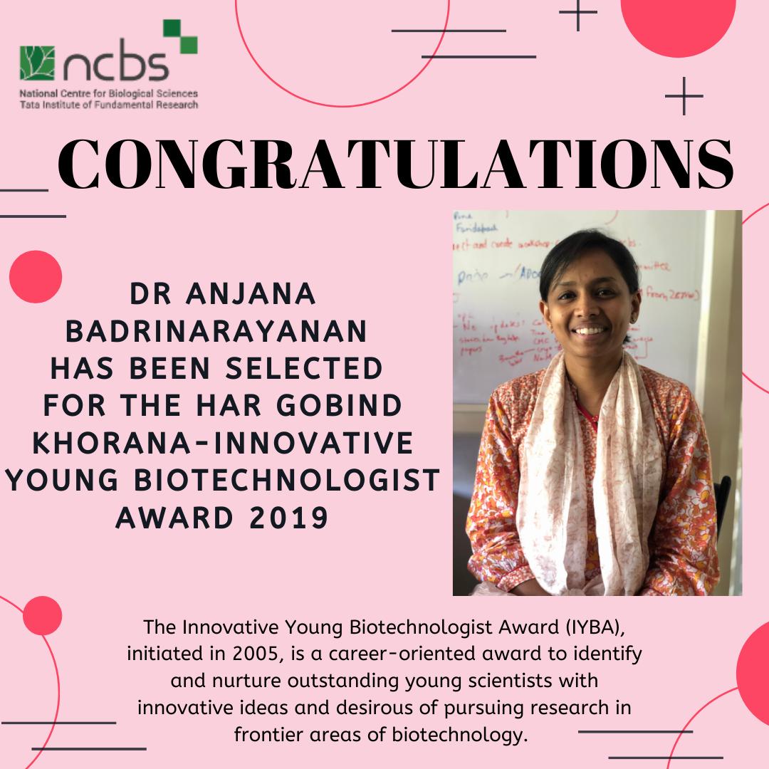 Congratulations!  Dr Anjana Badrinarayanan selected for Har Gobind Khorana-Innovative Young Biotechnologist Award 2019