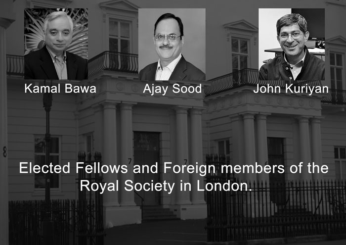Kamal Bawa, Ajay Sood and John Kuriyan elected as Fellows and Foreign members of the Royal Society in London.