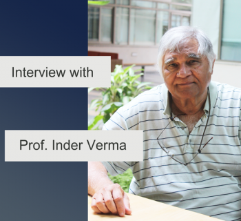 Interview with Prof. Inder Verma